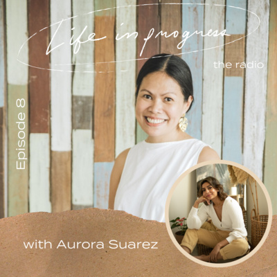 Ep. 8: Self-love is NOT Selfish with Aurora Suarez