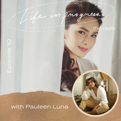 Ep. 10: To Not Following Society's Love Standards with Pauleen Luna