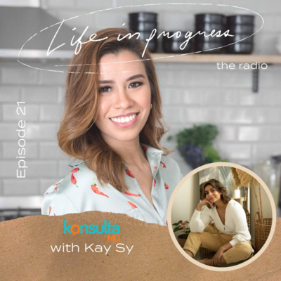Ep. 21: You Are What You Put In Your Mouth with Kay Sy