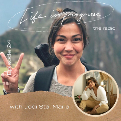 Ep. 24: Traveling And Wisdom Over Material Things with Jodi Sta. Maria