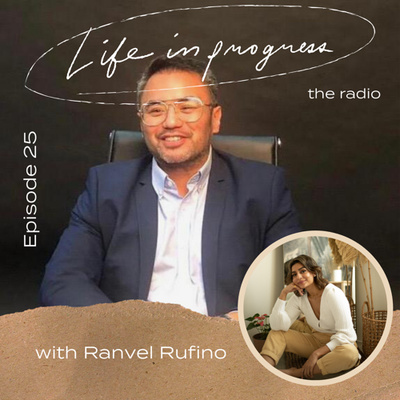 Ep. 25: The Art of Not Stopping in Life with Ranvel Rufino