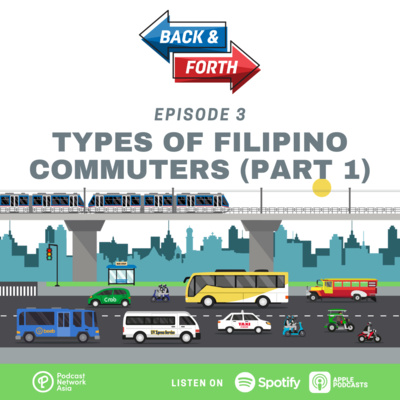 Ep. 3: Types of Filipino Commuters (Part 1)