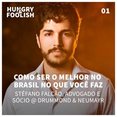 01 - Como ser o melhor no Brasil no que você faz (Stéfano Falcão, Advogado)