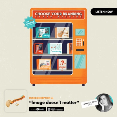 #4: Image Doesn't Matter (Personal Branding with Janeena Chan)