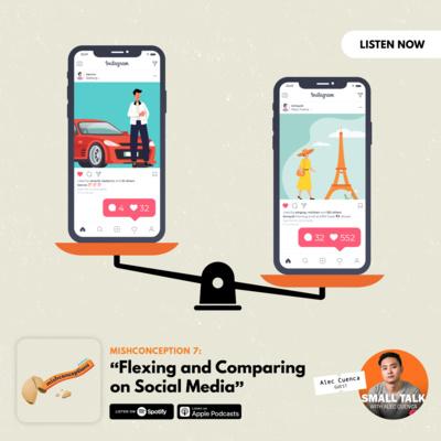 #7: Flexing & Comparing on Social Media with Alec Cuenca