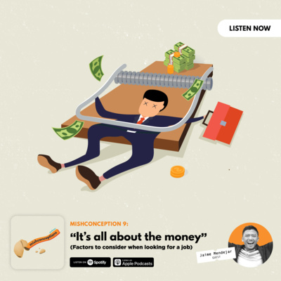 #9: It's All About the Money (Factors to Consider in Job Hunting)