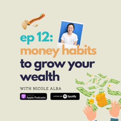 #12 Money Habits to Grow Your Wealth with Nicole Alba