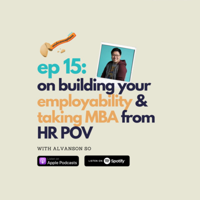 #15 On Building Your Employability & Taking MBA from HR POV