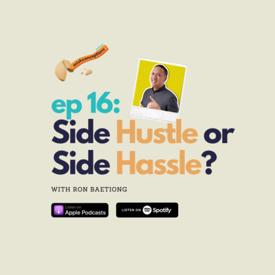 #16 Side Hustle or Side Hassle with Ron Baetiong