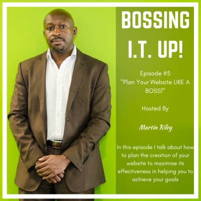 Episode #5: Plan Your Website LIKE A BOSS!
