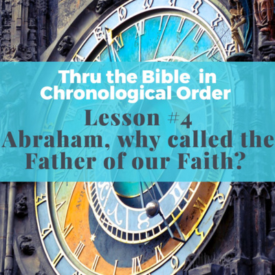 Abraham, why is he called the Father of our Faith?