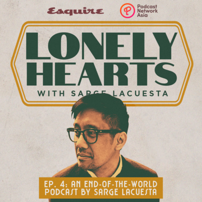 Ep. 4: An End-of-the-World Podcast by Sarge Lacuesta