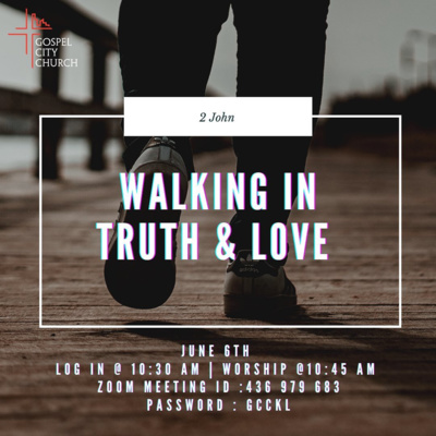 Walking In Truth And Love