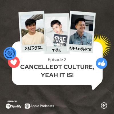 Ep 2 - Cancelledt culture, yeah it is!