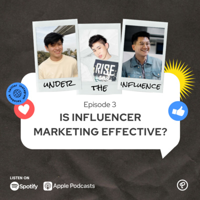 Ep 3 - Is influencer marketing effective?