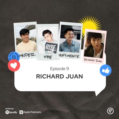 Ep 9 - Richard Juan