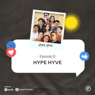 Ep 12 - Hype Hyve