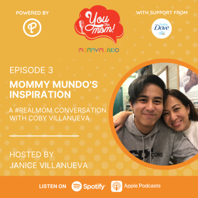 Ep. 3: Mommy Mundo's Inspiration: A #RealMom Conversation with Coby Villanueva
