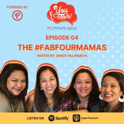 Ep. 4: The #FabFourMamas