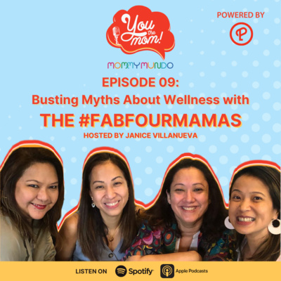 Ep. 9: Busting Myths About Wellness with the #FabFourMommas