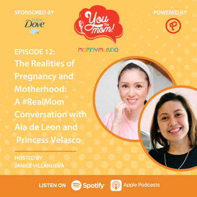 Ep. 12: The Realities of Pregnancy and Motherhood: A #RealMom Conversation with Aia de Leon and Princess Velasco