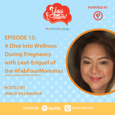 Ep. 13: A Dive Into Wellness During Pregnancy with Leah Eriguel of the #FabFourMommas