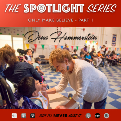 1: ONLY MAKE BELIEVE with Dena Hammerstein - Actress, Playwright, Theater Producer, Founder of OMB