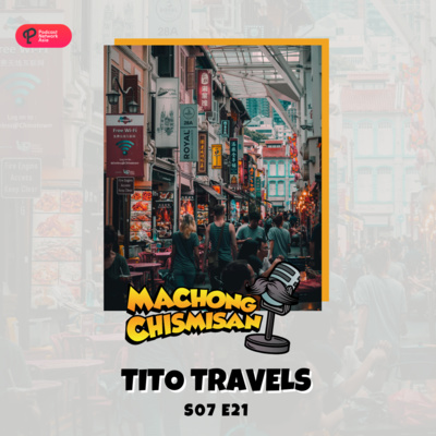 Machong Chismisan - S07E21 - Tito Travels