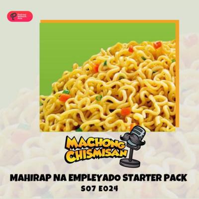 Machong Chismisan - S07E24 - Mahirap Na Empleyado Starter Pack