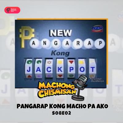 Machong Chismisan - S08E02 - Pangarap Kong Macho Pa Ako