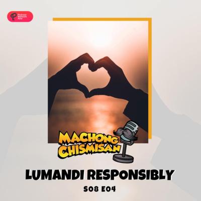Machong Chismisan - S08E04 - Lumandi Responsibly