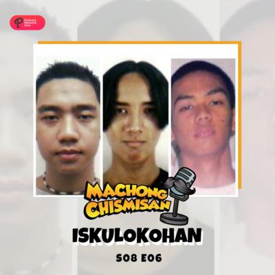 Machong Chismisan - S08E06 - Iskulokohan