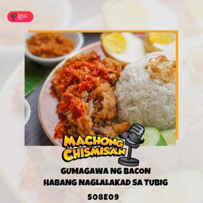 Machong Chismisan - S08E09 - Gumagawa Ng Bacon Habang Naglalakad Sa Tubig