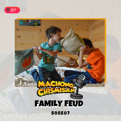 Machong Chismisan - S08E07 - Family Feud