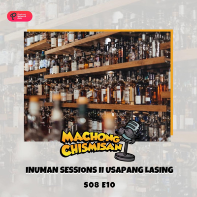 Machong Chismisan - S08E10 - Inuman Session II (Usapang Lasing)