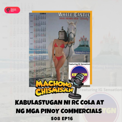 Machong Chismisan - S08E16 - Kabulastugan Ni RC Cola at ng Mga Pinoy Commercials