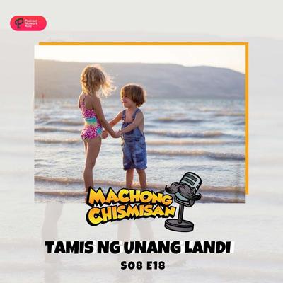 Machong Chismisan - S08E18 - Tamis Ng Unang Landi