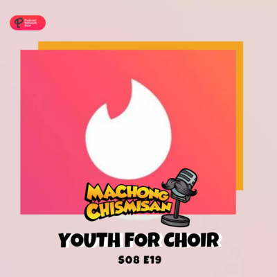 Machong Chismisan - S08E19 - Youth For Choir
