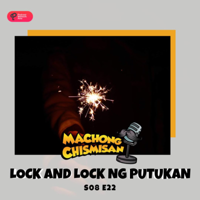 Machong Chismisan - S08E22 -Lock and lock Ng Putukan