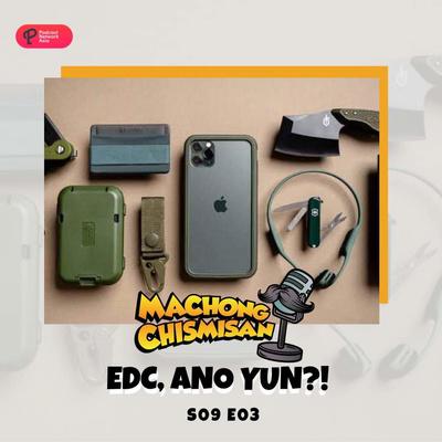 Machong Chismisan - S09E03 - EDC Ano yun!?!