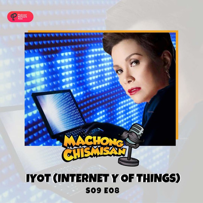 Machong Chismisan - S09E08 - IyOT (Internet y Of Things)