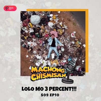 Machong Chismisan - S09E10 - Lolo mo 3 Percent!!!
