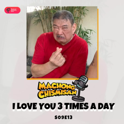 Machong Chismisan - S09E13 - I Love You 3 Times A Day