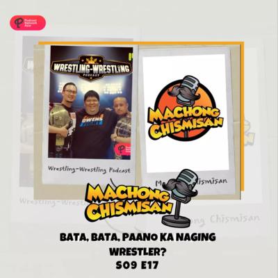 Machong Chismisan - S09E17 - Bata, Bata, Paano Ka Naging Wrestler?