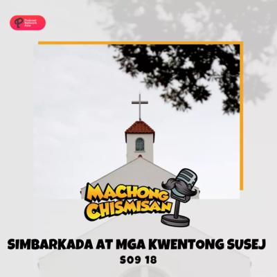 Machong Chismisan - S09E18 - Simbarkada at mga Kwentong Susej