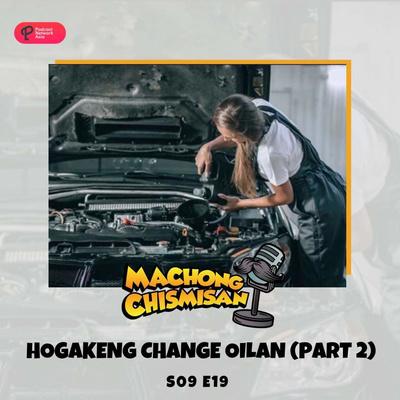 Machong Chismisan - S09E19 - Part 02: Hokageng Change Oilan