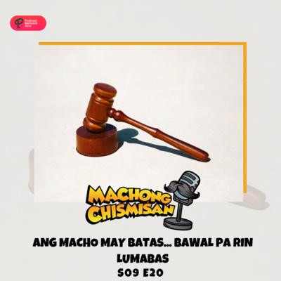 Machong Chismisan - S09E20 - Ang Macho May Batas... Bawal Pa Rin Lumabas
