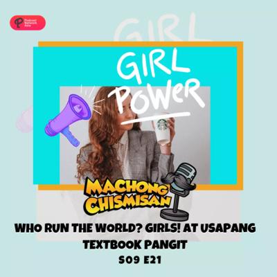 Machong Chismisan - S09E21 - Who Run the World? Girls! At Usapang Textbook Pangit