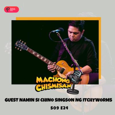 Machong Chismisan - S09E24 - Guest Namin si Chino Singson ng Itchyworms