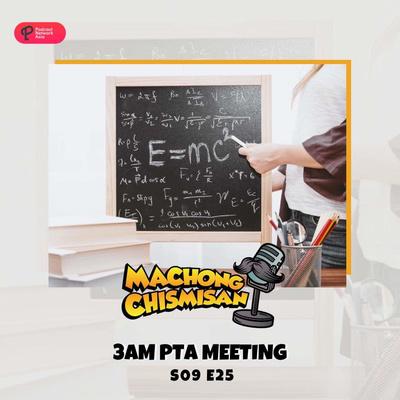Machong Chismisan - S09E24 - 3 AM PTA Meeting